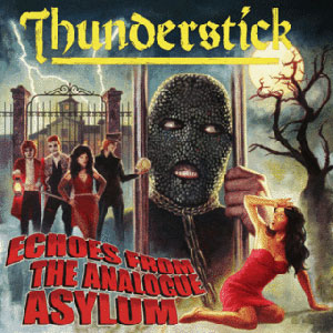 THUNDERSTICK  - Echoes From The Analogue Asylum