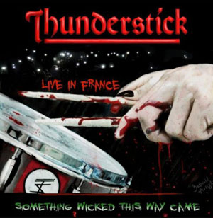 THUNDERSTICK - Live In France - Something Wicked This Way Came