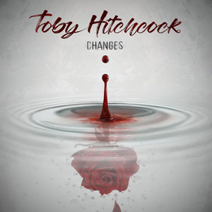 Toby Hitchcock - Changes