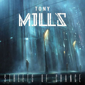 Tony Mills - STREETS of CHANCE