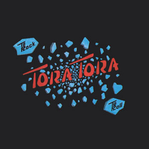 TORA TORA - To Rock To Roll