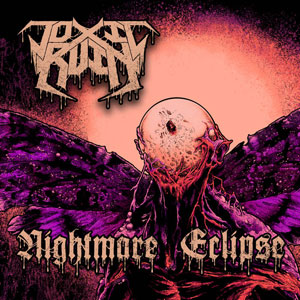 TOXIC RUIN - Nightmare Eclipse