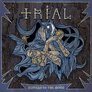 TRIAL - Sisters Of The Moon