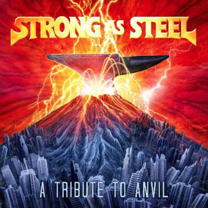 Strong As Steel – A Tribute To ANVIL