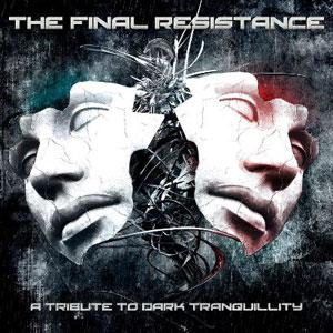DARK TARNQUILLITY- The Final Resistance