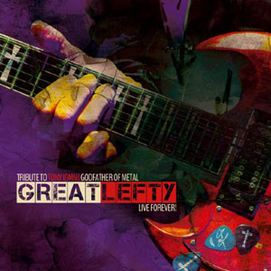 """Great Lefty: Live Forever! Tribute To Tony Iommi Godfather Of Metal"