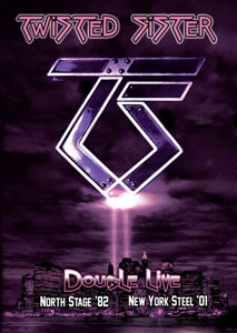 TWISTED SISTER - Double Live - Northstage Theatre 1982/New York Steel Benefit show 2001