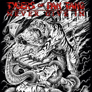 TYGERS OF PAN-TANG - Never Give In