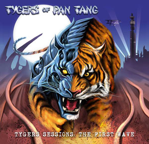 TYGERS OF PAN- TANG - Tygers Sessions: The First Wave