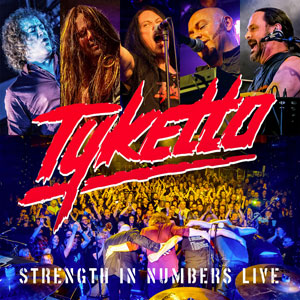 TYKETTO - Strenght In Numbers Live