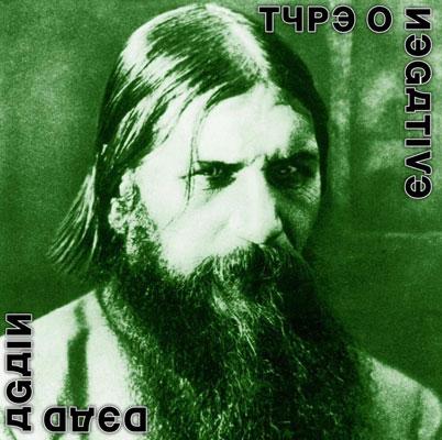 "TYPE O NEGATIVE ""Dead Again"""