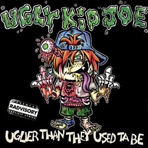 UGLY KID JOE - Hell Ain't Hard To Find