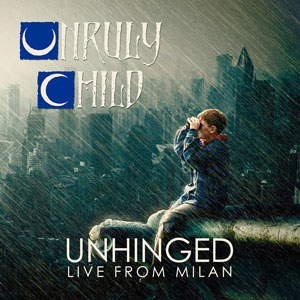 UNRULY CHILD - Unhinged Live In Milan