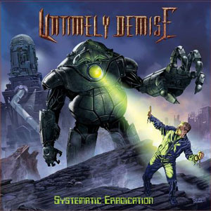 UNTIMELY DEMISE - Systematic Eradication