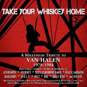 Take Your Whiskey Home: A Tribute to Van Halen 1978 - 1984