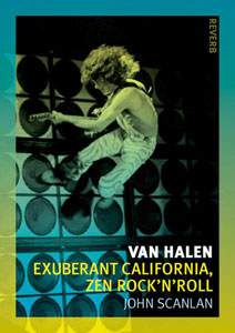 Van Halen: Exuberant California, Zen Rock 'N' Roll