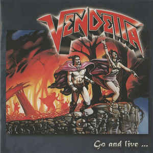 VENDETTA - Go and Live.....Stay and Die