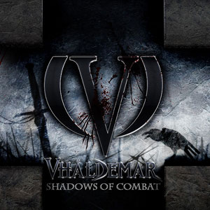 VHÄLDEMAR- Shadows of Combat