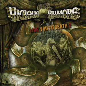 VICIOUS RUMORS - Live You To Death 2: American Punishment