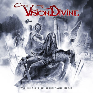 VISION DIVINE - When All The Heroes Are Death