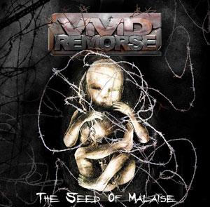 VIVID REMORSE - The Seed Of Malaise