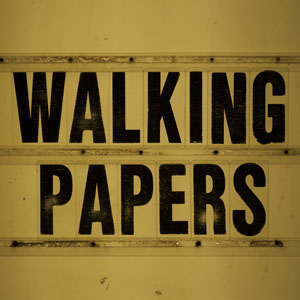 WALKING PAPERS - 2