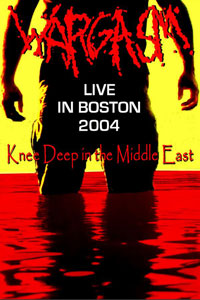 WARGASM  - Live In Boston 2004