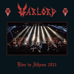"WARLORD- ""Live In Athens 2013"