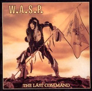 W.A.S.P.- The Last Command 1985