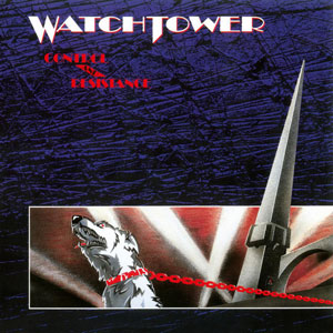 WATCHTOWER- Control And Resistance