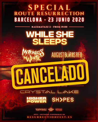 Suspendida la gira SPECIAL ROUTE RESURRECTION con WHILE SHE SLEEPS, MOTIONLESS IN WHITE, AUGUST BURNS RED, CRYSTAL LAKE, HIGHER POWER y SHVPES