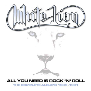 """WHITE LION -""""All You Need Is Rock N' Roll – The Complete Albums 1985-1991"""