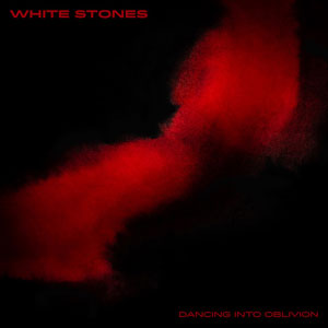WHITE STONES - For Dancing Into Oblivion