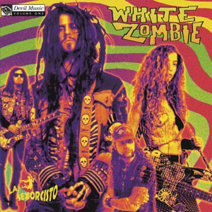 WHITE ZOMBIE - La Sexorcisto: Devil Music Volume 1