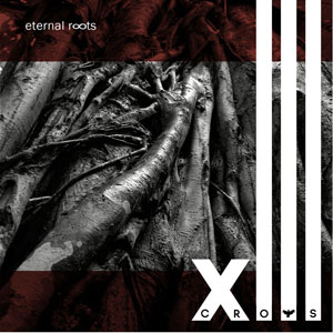 XIII CROWS  - Eternal Roots