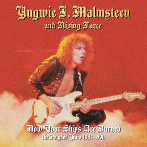 YNGWIE J. MALMSTEEN - Now Your Ships Are Burned