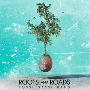 YOSSI SASSI BAND - Roots And Roads
