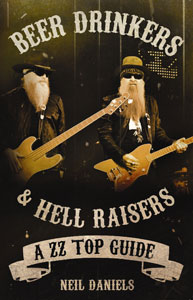 Beer Drinkers & Hell Raisers - A ZZ Top Guide